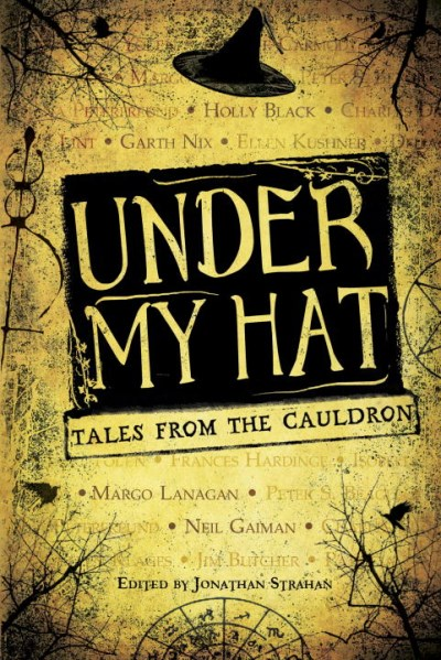 Jonathan Strahan Under My Hat Tales From The Cauldron
