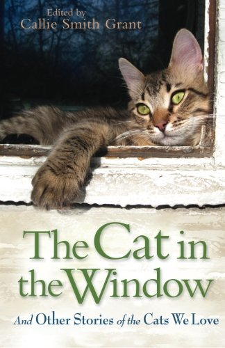 Callie Smith Grant The Cat In The Window And Other Stories Of The Cats We Love