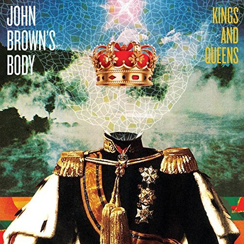 John Brown's Body Kings & Queens