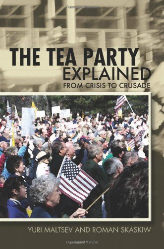 Yuri Maltsev The Tea Party Explained From Crisis To Crusade
