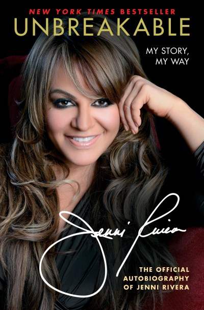 Jenni Rivera Unbreakable My Story My Way