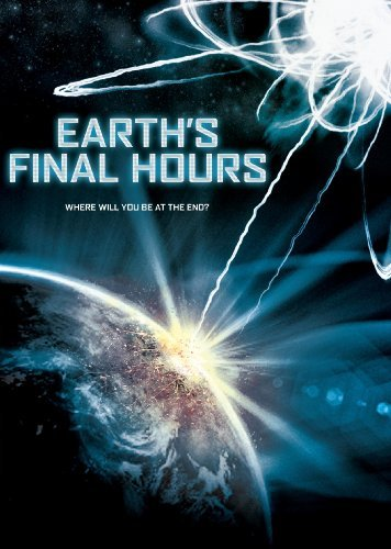 Earth's Final Hours Knepper Benson Bright Ws Pg13