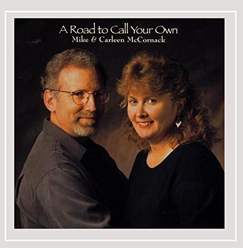 Mike & Carleen Mccornack Road To Call Your Own
