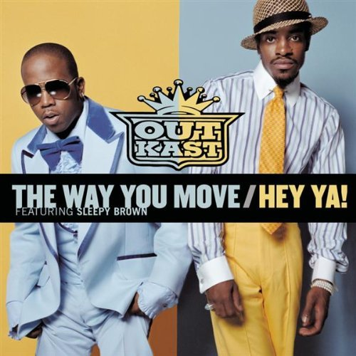 Outkasta Way You Move Hey Ya!