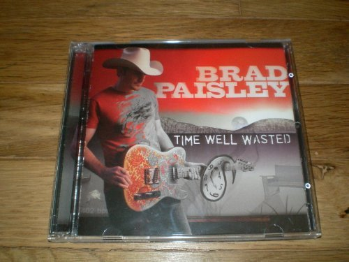Brad Paisley Time Well Wasted (bonus Cuts)