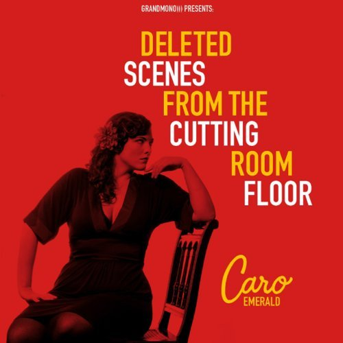 Caro Emerald Deleted Scenes From The Cuttin