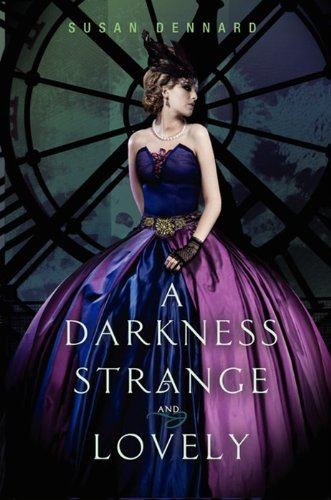 Susan Dennard A Darkness Strange And Lovely