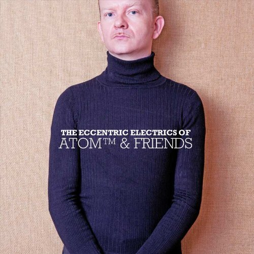 Atom & Friends Eccentric Electrics Of Atom &