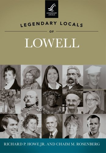 Richard P. Howe Jr Legendary Locals Of Lowell