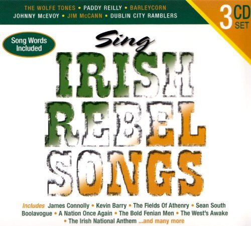 Sing Irish Rebel Songs Sing Irish Rebel Songs