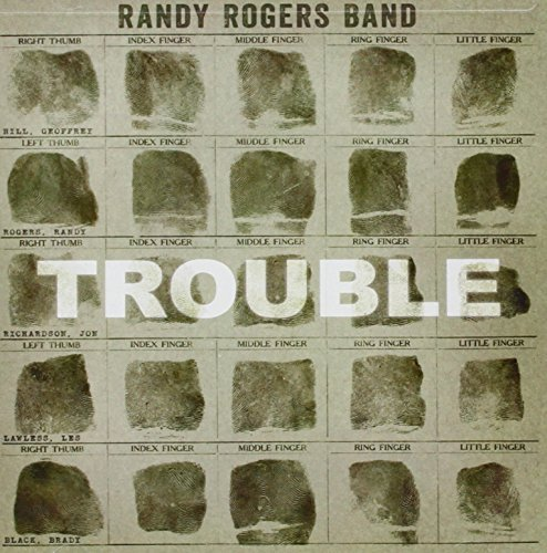 Randy Band Rogers Trouble