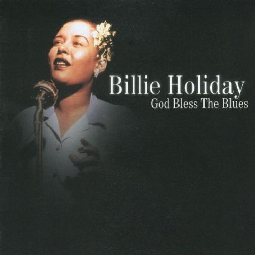 Billie Holiday God Bless The Blues
