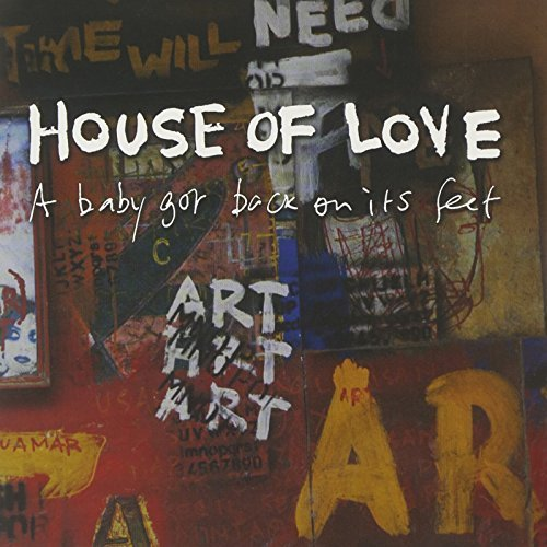 House Of Love Baby Got Back On Its Feet Ltd.