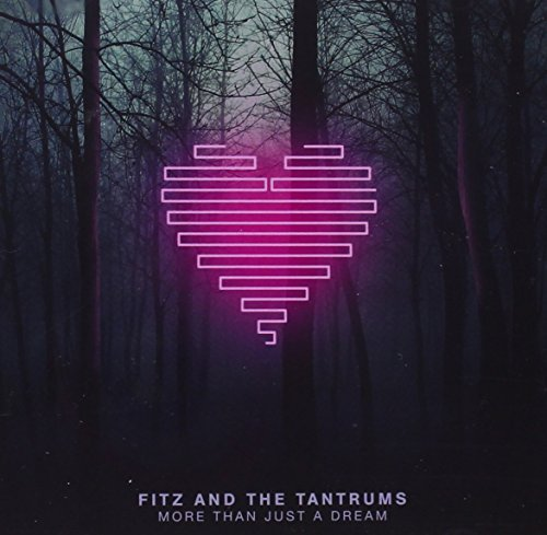 Fitz & The Tantrums More Than Just A Dream