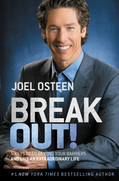 Joel Osteen Break Out! 5 Keys To Go Beyond Your Barriers And Live An Ext