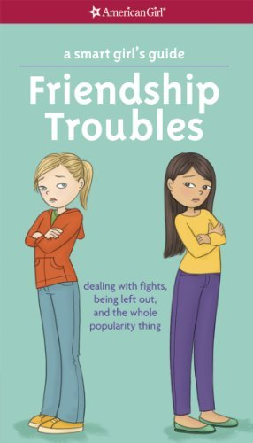 Patti Kelley Criswell A Smart Girl's Guide Friendship Troubles Dealing With Fights Being L