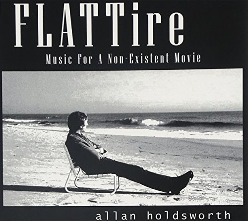 Allan Holdsworth Flat Tire Music For A Non Exis