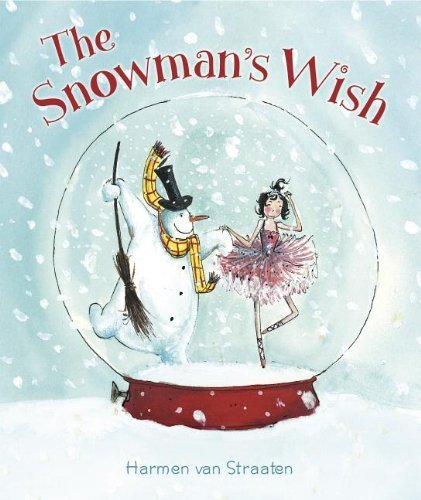 Harmen Van Straaten The Snowman's Wish