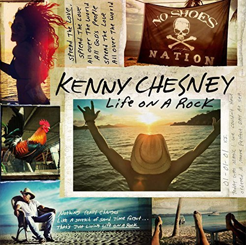Kenny Chesney Life On A Rock