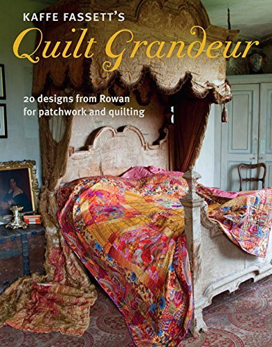 Kaffe Fassett Kaffe Fassett's Quilt Grandeur 20 Designs From Rowan For Patchwork And Quilting