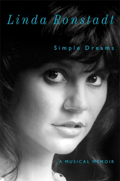 Linda Ronstadt Simple Dreams A Musical Memoir