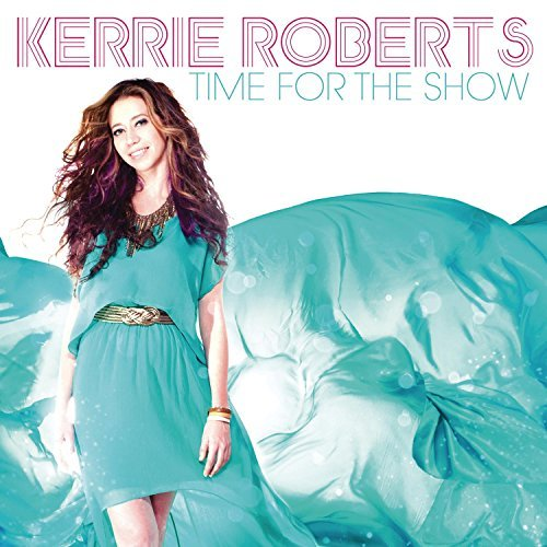 Kerrie Roberts Time For The Show