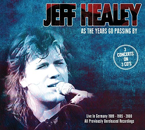 Jeff Healey As The Years Go Passing By Li