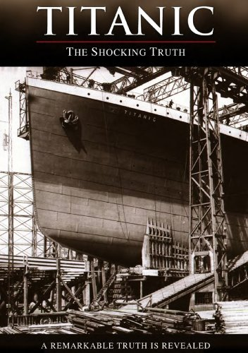 Titanic The Shocking Truth Titanic The Shocking Truth Nr