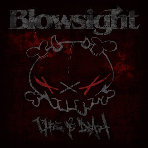 Blowsight Life & Death