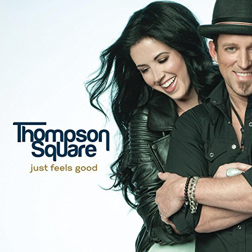 Thompson Square Just Feels Good