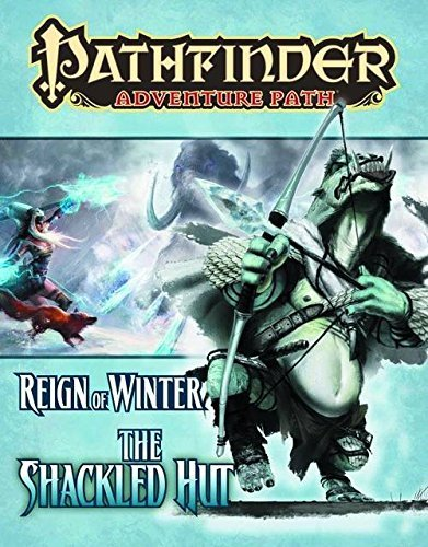 Jim Groves Pathfinder Adventure Path Reign Of Winter Part 2 The Shackled Hut