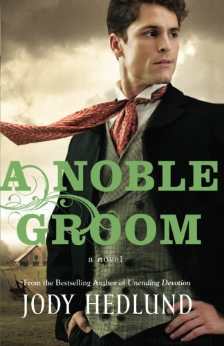 Jody Hedlund A Noble Groom