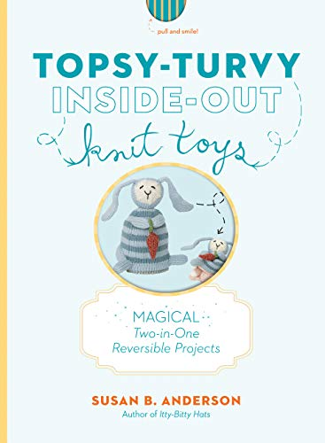 Susan B. Anderson Topsy Turvy Inside Out Knit Toys