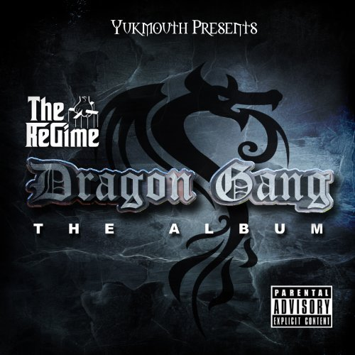 Yukmouth Presents The Regime Dragon Gang Explicit Version
