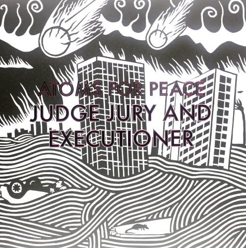 Atoms For Peace Judge Jury & Exectioner