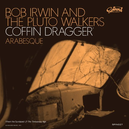 Bob & The Pluto Walkers Irwin Coffin Dragger Arabesque 7 Inch Single