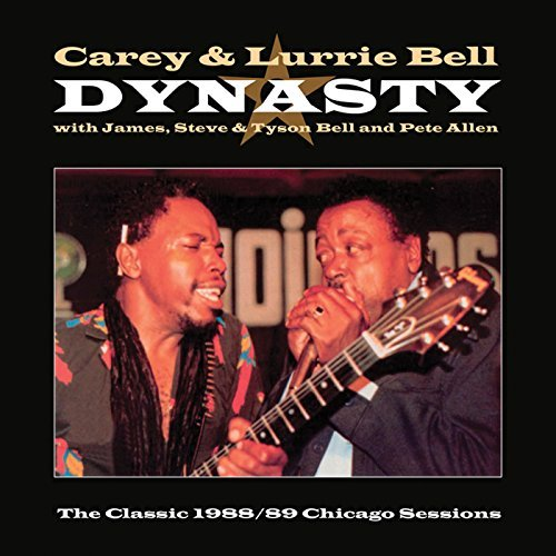 Carey & Lurrie Bell Dynasty