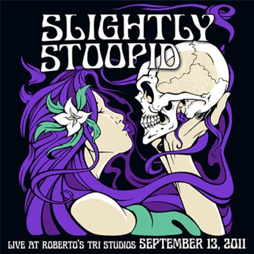 Slightly Stoopid Live At Robertos Tri Studios