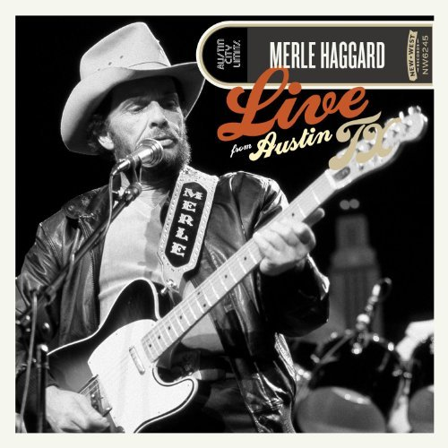 Merle Haggard Live From Austin Texas