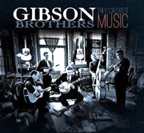 Gibson Brothers They Called It Music