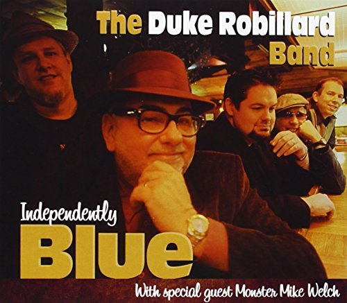 Duke Robillard Band Independently Blue