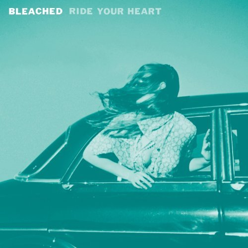 Bleached Ride Your Heart