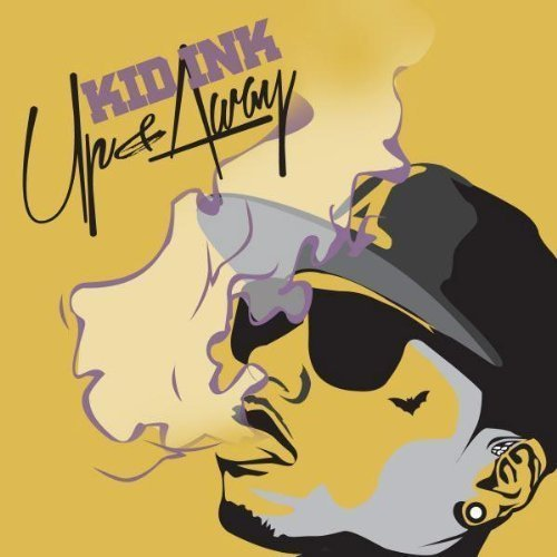 Kid Ink Up & Away