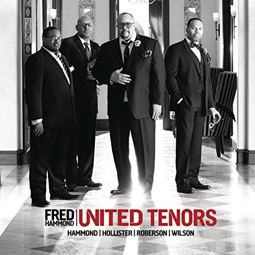 Fred Hammond United Tenors United Tenors Hammond Holliste