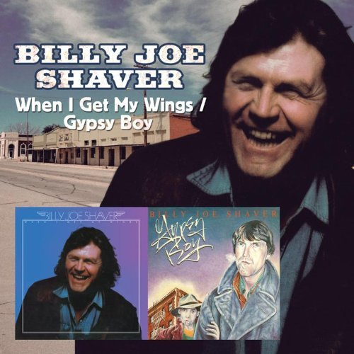 Billy Joe Shaver When I Get My Wings Gypsy Boy