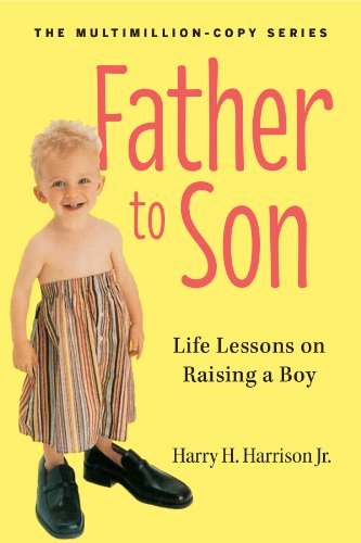 Harry H. Harrison Jr Father To Son Life Lessons On Raising A Boy