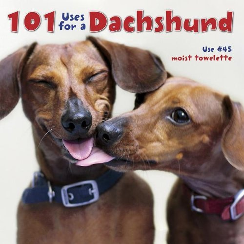 Willow Creek Press 101 Uses For A Dachshund