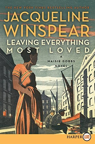 Jacqueline Winspear Leaving Everything Most Loved Large Print