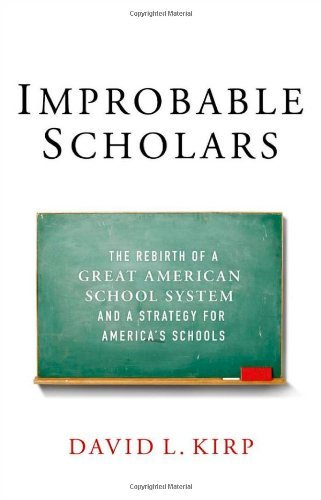 David L. Kirp Improbable Scholars The Rebirth Of A Great American School System And