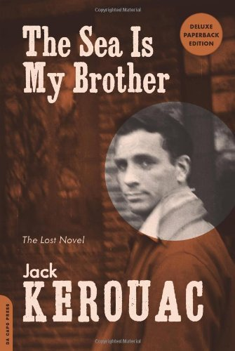 Jack Kerouac The Sea Is My Brother The Lost Novel Deluxe Expande